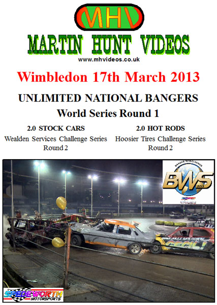 Wimbledon 17th March 2013 Unlimited Nat Bangers World Series