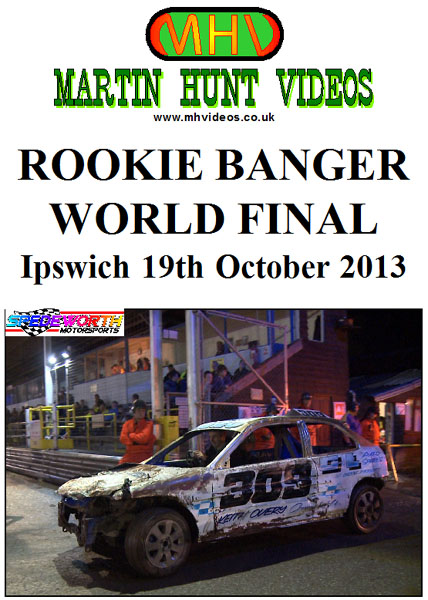 Ipswich 19th October 2013 Rookie Banger World Final