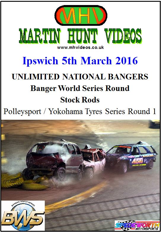 Ipswich 5th March 2016 Unlimited National Bangers World Series