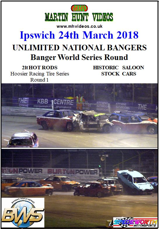 Ipswich 24th March 2018 Unlimited National Bangers World Series