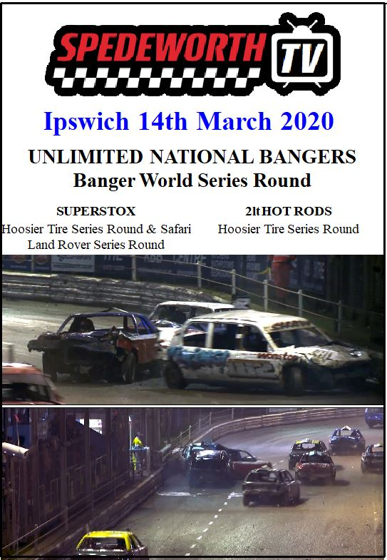 Ipswich 14th March 2020 Unlimited National Bangers World Series